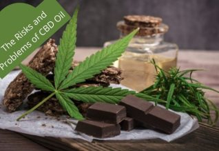 The Risks and Problems of CBD Oil
